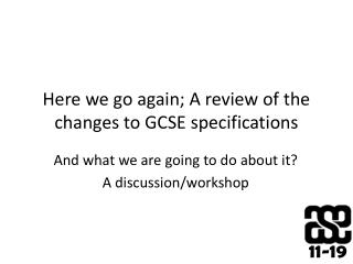 Here we go again; A review of the changes to GCSE specifications
