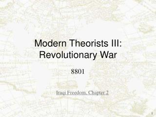 Modern Theorists III: Revolutionary War