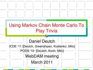 Using Markov Chain Monte Carlo To Play Trivia