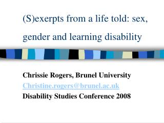 (S)exerpts from a life told: sex, gender and learning disability