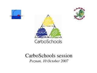 CarboSchools session Poznan, 10 October 2007
