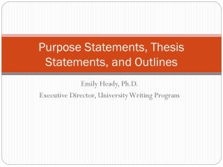 Purpose Statements, Thesis Statements, and Outlines