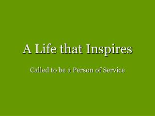 A Life that Inspires