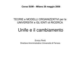 TEORIE e MODELLI ORGANIZZATIVI per le UNIVERSITA' e GLI ENTI di RICERCA  Unife e il cambiamento