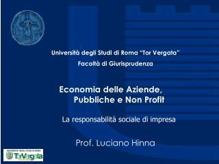 Economia delle Aziende,  Pubbliche e Non Profit La responsabilità sociale di impresa