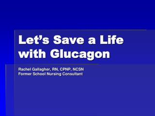 Let�s Save a Life with Glucagon