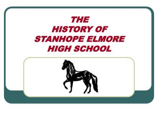 THE HISTORY OF  STANHOPE ELMORE  HIGH SCHOOL