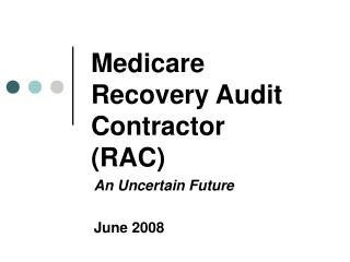 Medicare  Recovery Audit Contractor (RAC)