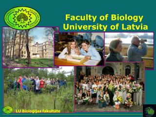 Faculty of Biology University of Latvia