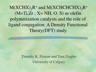 Timothy K. Firman and Tom Ziegler University of Calgary
