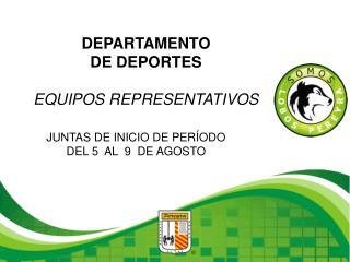 DEPARTAMENTO  DE DEPORTES EQUIPOS REPRESENTATIVOS