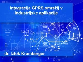 Integracija GPRS omre ij v industrijske aplikacije