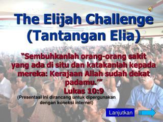 """The Elijah Challenge ( Tantangan Elia ) """" Sembuhkanlah orang-orang sakit"""