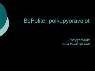 BePolite -polkupyörävalot Pois pyöräilijän turha punainen valo