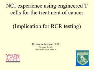 NCI experience using engineered T cells for the treatment of cancer  Implication for RCR testing