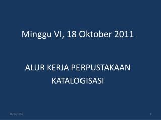 Minggu VI, 18 Oktober 2011