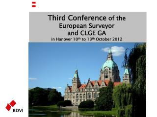 Third Conference  of the European Surveyor and CLGE GA in Hanover 10 th  to 13 th  October 2012