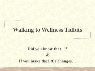 Walking to Wellness Tidbits
