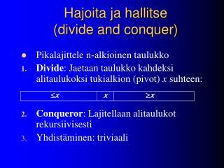 Hajoita ja hallitse  (divide and conquer)