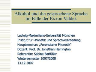 Alkohol und die gesprochene Sprache im Falle der Exxon Valdez
