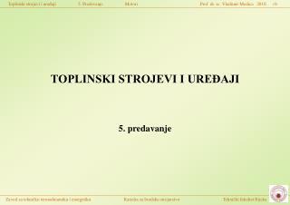 TOPLINSKI STROJEVI I UREĐAJI 5. predavanje