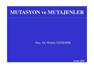 MUTASYON ve MUTAJENLER