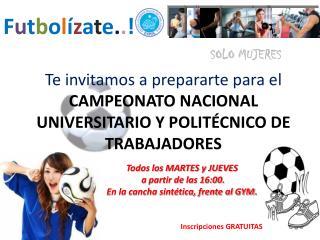 Te invitamos a prepararte para el  CAMPEONATO NACIONAL UNIVERSITARIO Y POLITÉCNICO DE TRABAJADORES