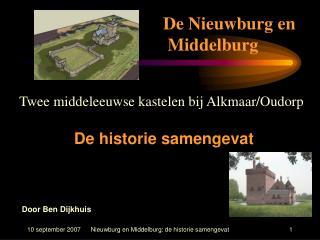 Twee middeleeuwse kastelen bij Alkmaar/Oudorp De historie samengevat