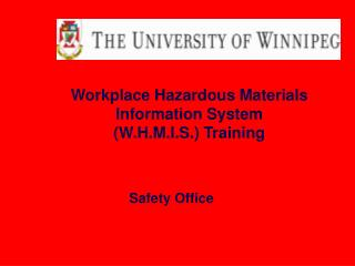 Workplace Hazardous Materials Information System  (W.H.M.I.S.) Training