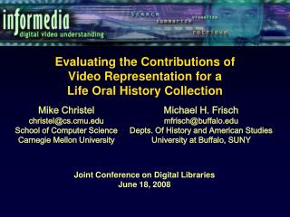 Evaluating the Contributions of Video Representation for a  Life Oral History Collection