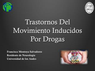 Trastornos  D el Movimiento  I nducidos Por Drogas
