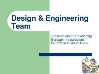 Design & Engineering Team