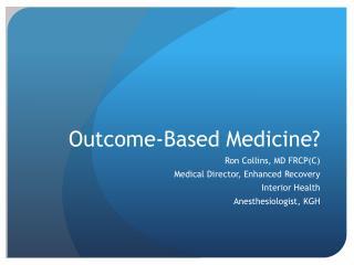 Outcome-Based Medicine?