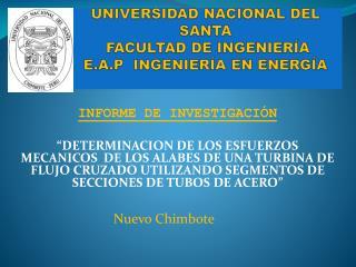 UNIVERSIDAD NACIONAL DEL SANTA FACULTAD DE INGENIERÍA E.A.P  INGENIERÍA EN ENERGÍA