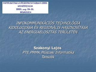 INFOKOMMUNIKÁCIÓS TECHNOLÓGIA KIDOLGOZÁSA ÉS REGIONÁLIS HASZNOSÍTÁSA AZ ENERGIAELOSZTÁS TERÜLETÉN
