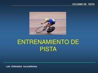 ENTRENAMIENTO DE  PISTA