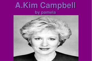 A.Kim Campbell by pamela