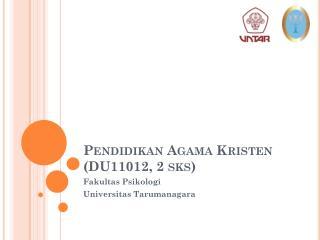 Pendidikan  Agama Kristen (DU11012, 2  sks )