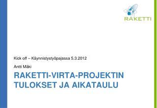 RAKETTI-VIRTA-projektin tulokset ja aikataulu