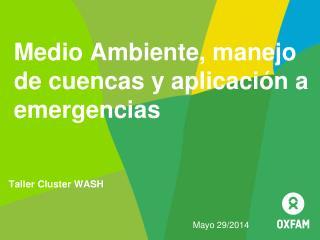 Medio Ambiente, manejo de cuencas y aplicación a emergencias