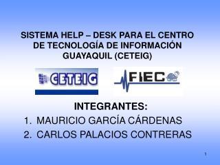 SISTEMA HELP – DESK PARA EL CENTRO DE TECNOLOGÍA DE INFORMACIÓN GUAYAQUIL (CETEIG)
