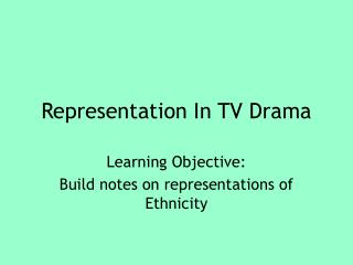 Representation In TV Drama
