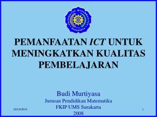 PEMANFAATAN  ICT  UNTUK MENINGKATKAN KUALITAS PEMBELAJARAN
