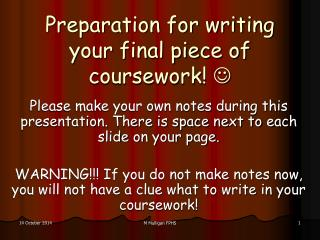 Preparation for writing your final piece of coursework!  