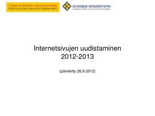 Internetsivujen uudistaminen 2012-2013 (päivitetty 26.9.2012)