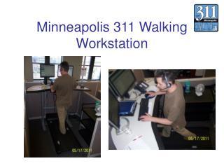 Minneapolis 311 Walking Workstation