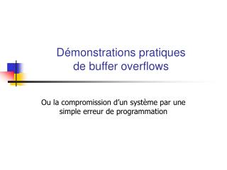 D monstrations pratiques de buffer overflows