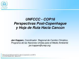 UNFCCC - COP16 Perspectivas Post-Copenhague y  Hoja de Ruta Hacia Cancún