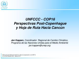UNFCCC - COP16 Perspectivas Post-Copenhague y  Hoja de Ruta Hacia Canc�n