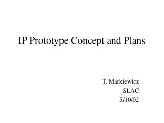 IP Prototype Concept and Plans